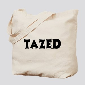 Tazed by Taser Tote Bag