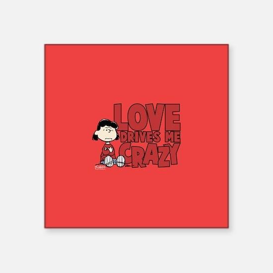 "Peanuts Lucy Love Drives Me Square Sticker 3"" x 3"""