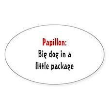 Papillon: Big dog in a little package Sticker (Ova