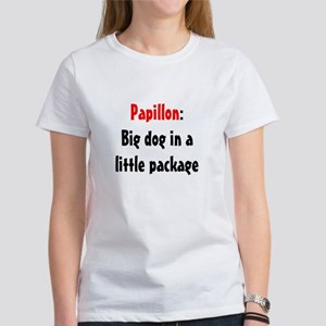Papillon: Big dog in a little package Women's T-Sh