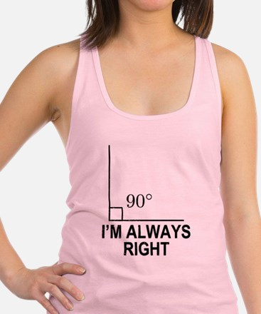 Im Always Right Racerback Tank Top