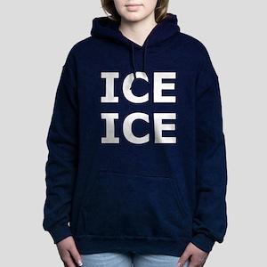 Ice Ice Baby Women's Hooded Sweatshirt