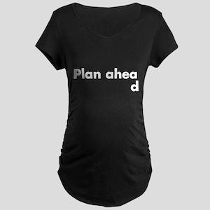 Plan Ahead Maternity T-Shirt
