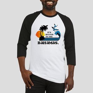It's Better In The Bahamas Baseball Jersey