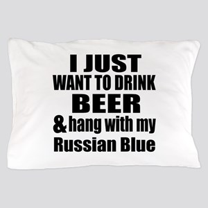 Hang With My Russian Blue Pillow Case