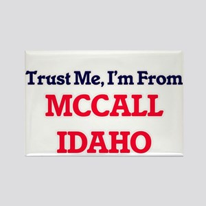 Trust Me, I'm from Mccall Idaho Magnets