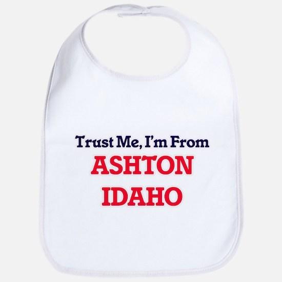 Trust Me, I'm from Ashton Idaho Bib