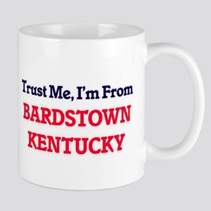 Trust Me, I'm from Bardstown Kentucky Mugs