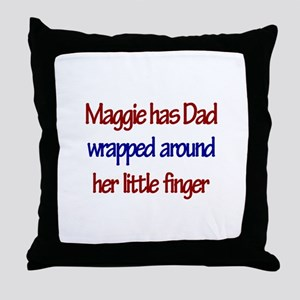 Maggie Has Dad Wrapped Around Throw Pillow