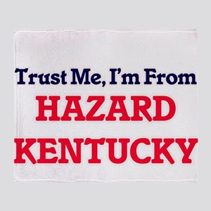Trust Me, I'm from Hazard Kentucky Throw Blanket