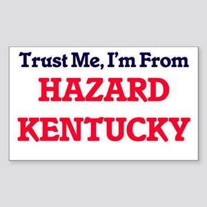 Trust Me, I'm from Hazard Kentucky Sticker