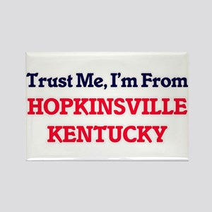 Trust Me, I'm from Hopkinsville Kentucky Magnets