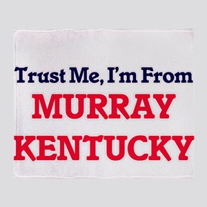 Trust Me, I'm from Murray Kentucky Throw Blanket