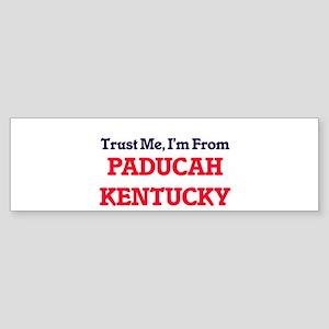 Trust Me, I'm from Paducah Kentucky Bumper Sticker