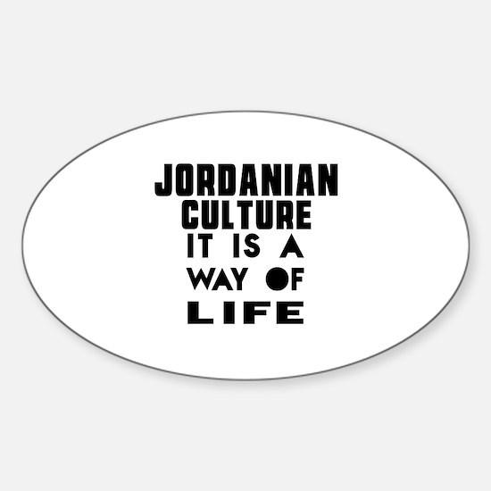 Jordanian Culture It Is A Way Of Li Sticker (Oval)