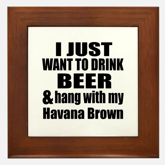 Hang With My Havana Brown Framed Tile