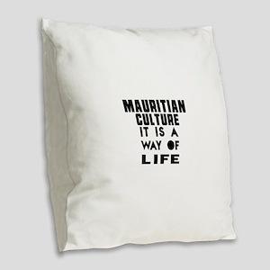 Mauritian Culture It Is A Way Burlap Throw Pillow