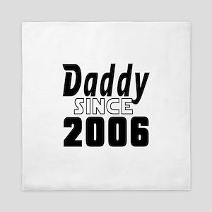 Daddy Since 2006 Queen Duvet