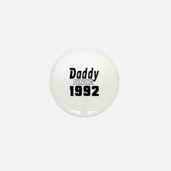 Daddy Since 1992 Mini Button