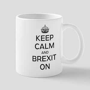 Keep Calm Brexit On Mug