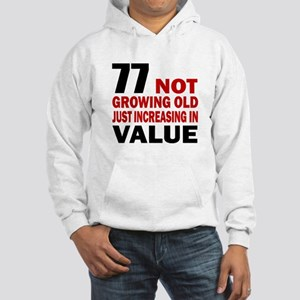 77 Not Growing Old Hooded Sweatshirt