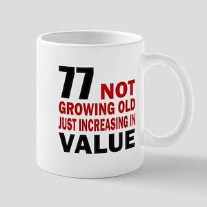 77 Not Growing Old Mug