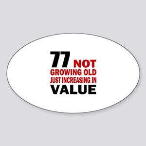 77 Not Growing Old Sticker (Oval)