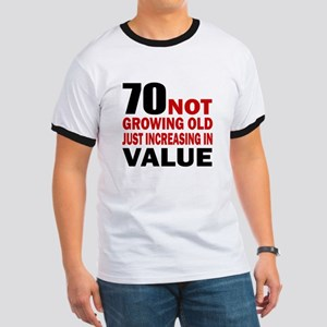 70 Not Growing Old Ringer T