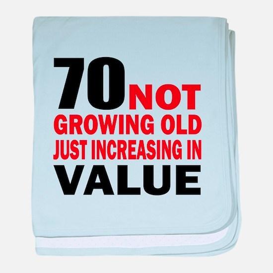 70 Not Growing Old baby blanket