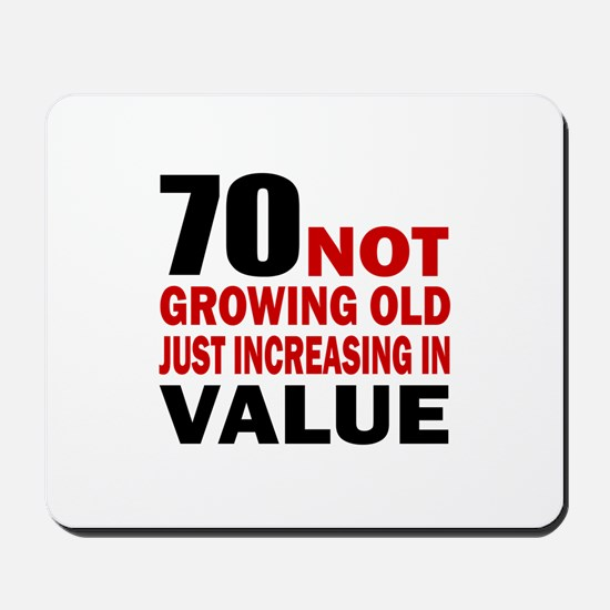 70 Not Growing Old Mousepad