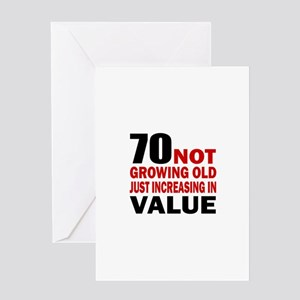 70 Not Growing Old Greeting Card