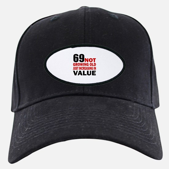 69 Not Growing Old Baseball Hat