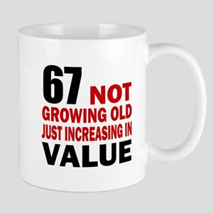 67 Not Growing Old Mug