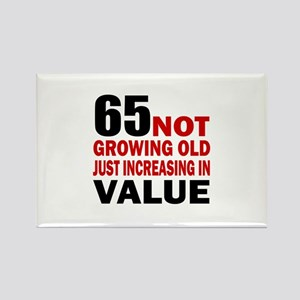 65 Not Growing Old Rectangle Magnet