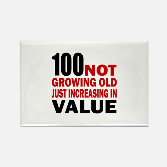 100 Not Growing Old Rectangle Magnet