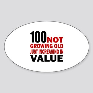 100 Not Growing Old Sticker (Oval)