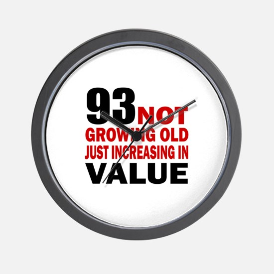 93 Not Growing Old Wall Clock