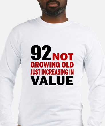 92 Not Growing Old Long Sleeve T-Shirt