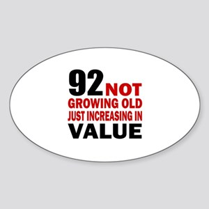 92 Not Growing Old Sticker (Oval)