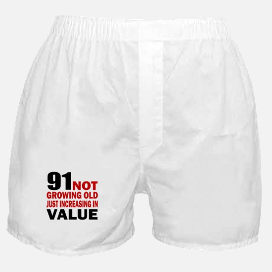 91 Not Growing Old Boxer Shorts