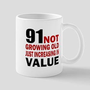 91 Not Growing Old Mug