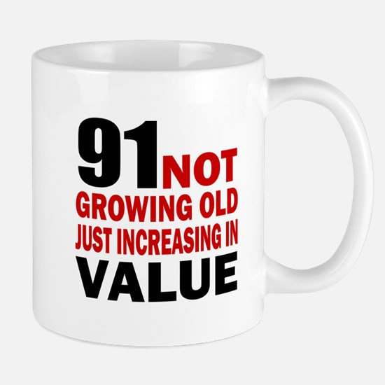 91 Not Growing Old Mug