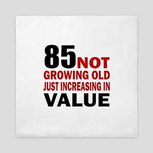 85 Not Growing Old Queen Duvet