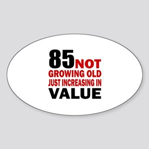 85 Not Growing Old Sticker (Oval)