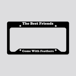 The Best Friends Come With Feathers License Plate