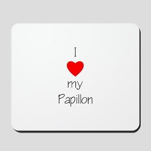 I love my Papillon Mousepad