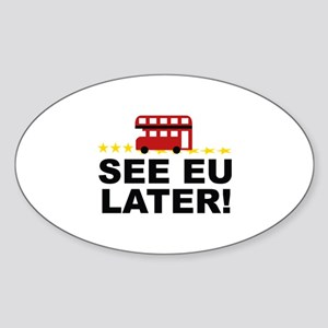 See EU Later! Sticker (Oval)