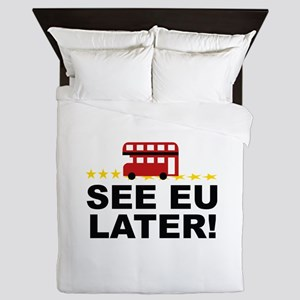 See EU Later! Queen Duvet
