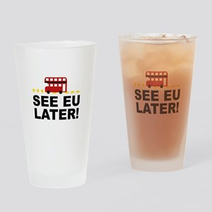 See EU Later! Drinking Glass