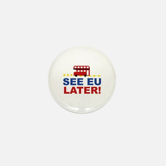 See EU Later! Mini Button